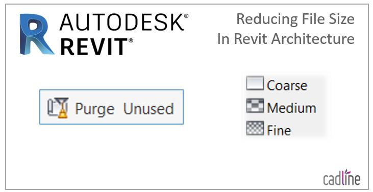 Revit Architecture 2018 – Reducing Revit File Size – Cadline Community