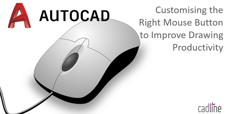 Autocad Customising The Right Mouse Button To Improve Drawing