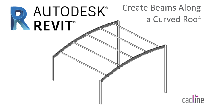 Revit 2018 Create Beams Along A Curved Roof Cadline