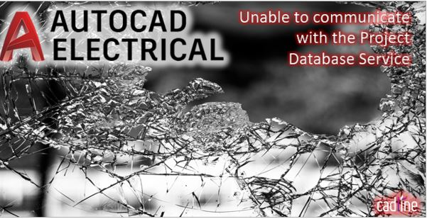 AutoCAD_Electrical_-_Unable_to_communicate_with_the_Project_Database_Service_-_1.JPG