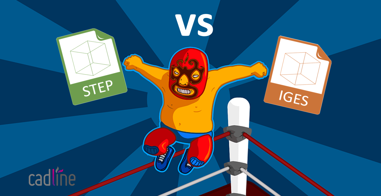 STEP Files vs  IGES Files – Cadline Community