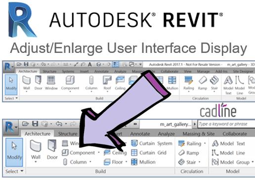 Revit 2017 – Adjust/Enlarge User Interface Display – Cadline Community