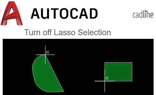 AutoCAD 2015 - 2017: Turn Off Lasso Selection – Cadline Community