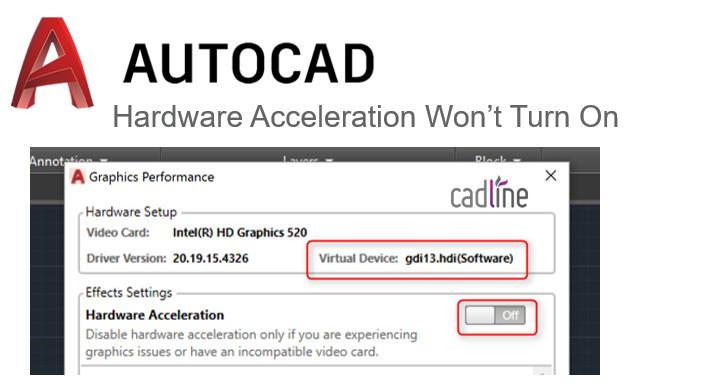 AutoCAD 2017: Hardware Acceleration Won't Turn On – Cadline
